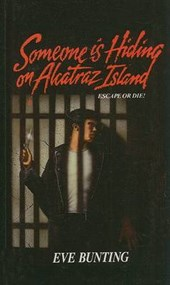 Someone Is Hiding on Alcatraz Island | Eve Bunting |