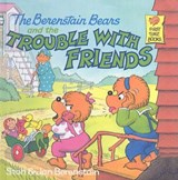 The Berenstain Bears and the Trouble with Friends | Stan Berenstain |
