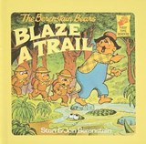 The Berenstain Bears Blaze a Trail | Stan Berenstain |