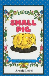 Small Pig | Arnold Lobel |