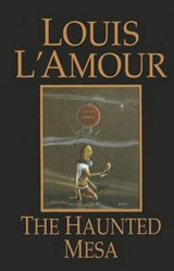 The Haunted Mesa | Louis L'amour |