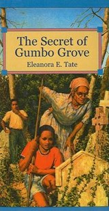The Secret of Gumbo Grove | Eleanora E. Tate |
