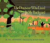 The Dinosaur Who Lived in My Backyard | B. G. Hennessy |