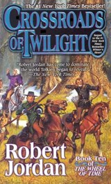 Wheel of time (10): crossroads of twilight | Robert Jordan |