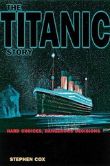 The Titanic Story | Stephen Cox |