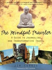 The Mindful Traveler | Jim Currie |