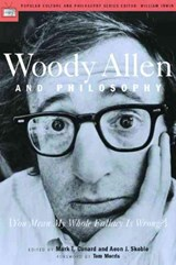 Woody Allen and Philosophy | Mark T. Conard |