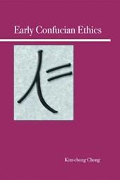 Early Confucian Ethics