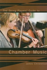 The String Player's Guide to Chamber Music | James Christensen |