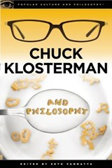 Chuck Klosterman and Philosophy |  |