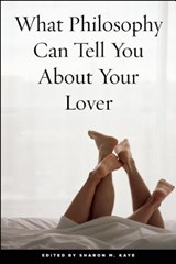 What Philosophy Can Tell You about Your Lover | auteur onbekend |