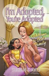 I'm Adopted, You're Adopted | Susan Davis |