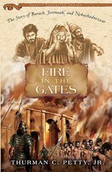 Fire in the Gates | Petty, Thurman C., Jr. |