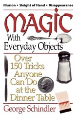 Magic with Everyday Objects | George Schindler |