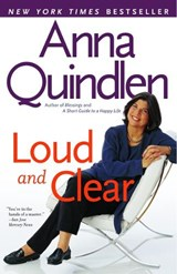Loud and Clear | Anna Quindlen |