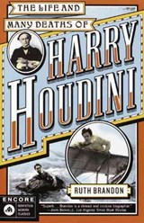 The Life and Many Deaths of Harry Houdini | Ruth Brandon |