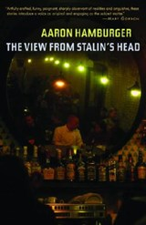 The View from Stalin's Head | Aaron Hamburger |