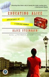 Educating Alice | Alice Steinbach |