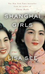 Shanghai Girls | Lisa See |