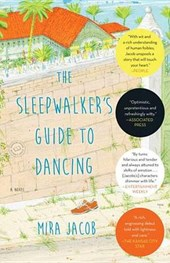 The Sleepwalker's Guide to Dancing | Mira Jacob |