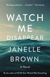 Watch Me Disappear | Janelle Brown |