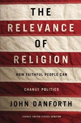 The Relevance of Religion | John Danforth |