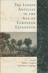 The Lesser Antilles in the Age of European Expansion | Robert L. Paquette |