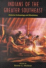 Indians of the Greater Southeast | Bonnie G. McEwan |