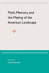 Myth, Memory, and the Making of the American Landscape