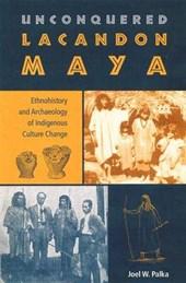 Unconquered Lacandon Maya