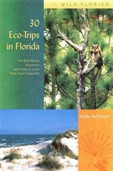 30 Eco-Trips in Florida | Holly Ambrose |