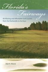 Florida's Fairways | Alan K. Moore |