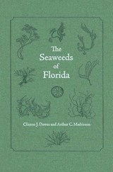 The Seaweeds of Florida | Dawes, Clinton J. ; Mathieson, Arthur C. |