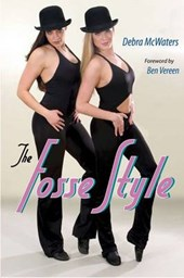 The Fosse Style | Debra Mcwaters |