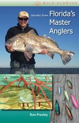 Secrets from Florida's Master Anglers | Ron Presley |