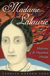 Madame Lalaurie | Carolyn Morrow Long |