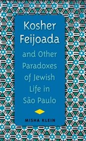 Kosher Feijoada and Other Paradoxes of Jewish Life in Sao Paulo
