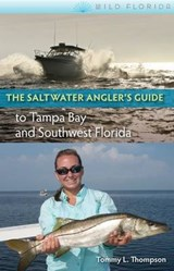 The Saltwater Angler's Guide to Tampa Bay and Southwest Florida | Tommy L. Thompson |