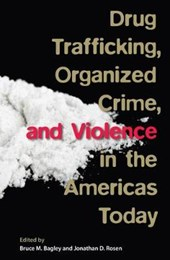 Drug Trafficking, Organized Crime, and Violence in the Americas Today