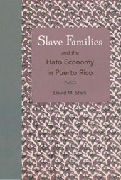 Slave Families and the Hato Economy in Puerto Rico