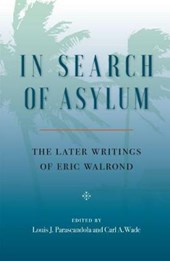 In Search of Asylum | Eric Walrond & Louis J. Parascandola |