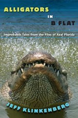 Alligators in B-Flat | Jeff Klinkenberg |