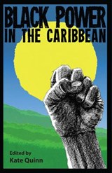 Black Power in the Caribbean | QUINN,  Kate |