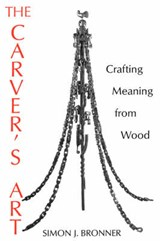 The Carver's Art | Simon J. Bronner |