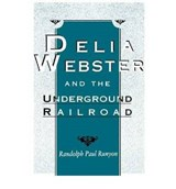 Delia Webster and the Underground Railroad | Randolph Runyon |
