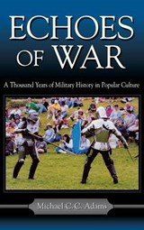 Echoes of War | Michael C. C. Adams |