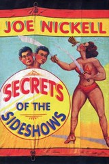 Secrets of the Sideshows | Joe Nickell |