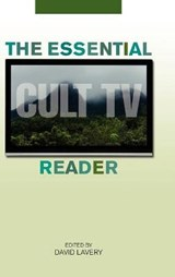 The Essential Cult TV Reader | David Lavery |