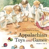 Appalachian Toys and Games from A to Z | Linda Hager Pack |