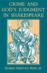 Crime and God's Judgment in Shakespeare | Reed, Robert Rentoul, Jr. |